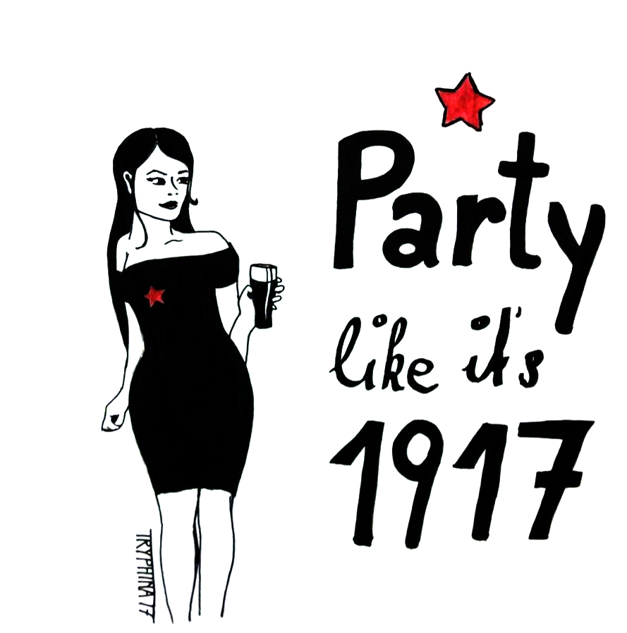 "girl with a glass of beer and a black ninidress with a red star standing next to the text ""party like it's 1917"""