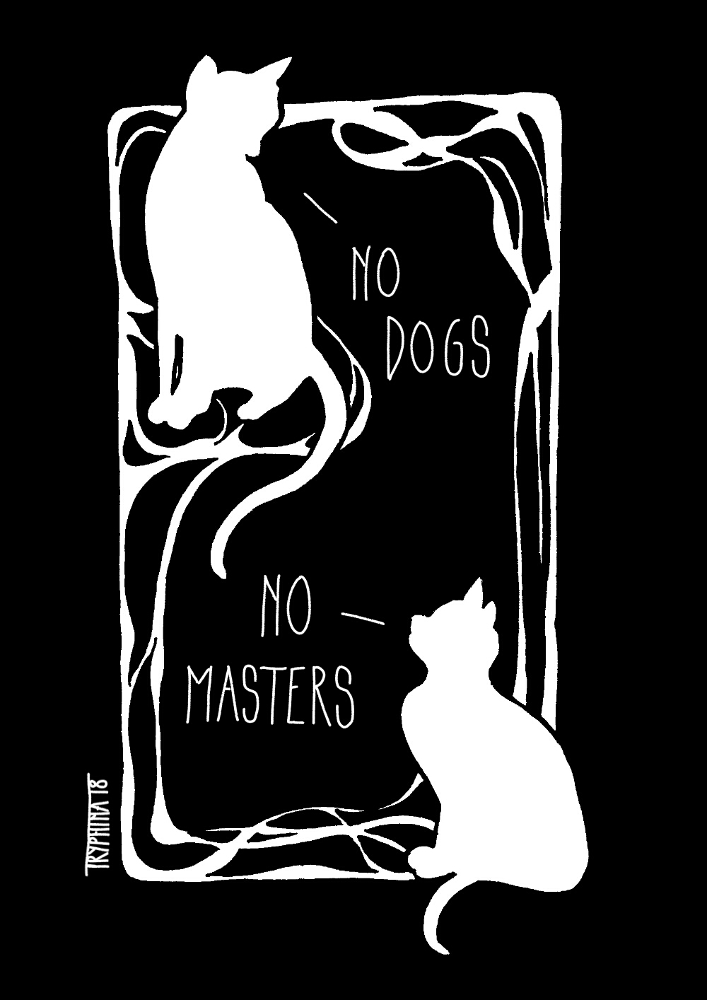 """silhuettes of two cats, white on a black background, with art nouveau ornaments and the slogan """"no gods, no masters"""""""
